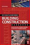 Building Construction Handbook Low Priced Edition : Incorporating Current Building and Construction Regulations, Chudley, Roy and Greeno, Roger, 0723611807