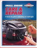 Small Engine Care and Repair, Creative Publishing International Editors, 0865731802