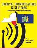 Survival Communications in New York: Mid-Hudson and Westchester Regions, John Parnell, 1479151807