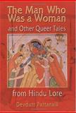 The Man Who Was a Woman and Other Queer Tales from Hindu Lore 9781560231806