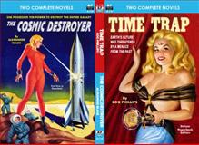 Time Trap and the Cosmic Destroyer, Rog Phillips and Alexander Blade, 1612871801