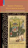 Indo-Persian Historiography up to the Thirteenth Century, Iqtidar Husain Siddiqi, 8190891804