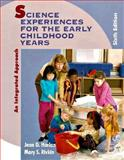Science Experiences for the Early Childhood : An Integrated Approach, Harlan, Jean and Rivkin, Mary S., 0023501804