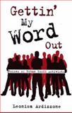 Gettin' My Word Out : Voices of Urban Youth Activists, Ardizzone, Leonisa, 0791471802