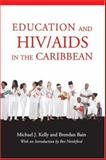 Education and HIV/AIDS in the Caribbean, Kelly, Michael J. and Bain, Brendan, 9766371806