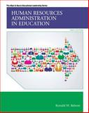 Human Resources Administration in Education, Loose-Leaf Version with Video-Enhanced Pearson EText -- Access Card Package, Rebore, Ronald W., 0133861805