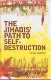 The Jihadis' Path to Self-Destruction, Lahoud, Nelly, 0231701802