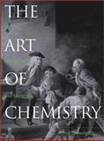 The Art of Chemistry : Myths, Medicines, and Materials, Greenberg, Arthur, 0471071803