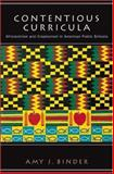 Contentious Curricula : Afrocentrism and Creationism in American Public Schools, Binder, Amy J., 0691091803