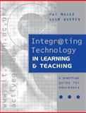 Integr@ting Technology in Learning and Teaching : A Practical Guide for Educators, Maier, Pat and Warren, Adam, 0749431806