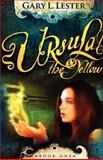 Ursula the Yellow, Gary L. Lester, 098161180X
