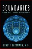 Boundaries : A New Way to Look at the World, Hartmann, Ernest, 0983071802