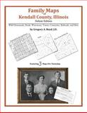 Family Maps of Kendall County, Illinois, Deluxe Edition : With Homesteads, Roads, Waterways, Towns, Cemeteries, Railroads, and More, Boyd, Gregory A., 1420311808