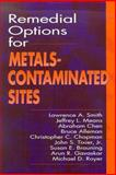 Remedial Options for Metals-Contaminated Sites, Jeffrey L. Means and Battelle Memorial Institute Staff, 1566701805