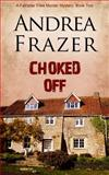 Choked Off, Andrea Frazer, 1783751800
