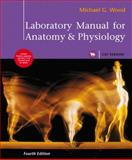 Laboratory Manual for Anatomy and Physiology, Cat Version, Wood, Michael G., 0321571800