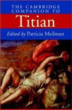 The Cambridge Companion to Titian, Meilman, Patricia, 0521791804