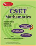 CSET Mathematics : The Best Teachers' Test Preparation for the California Subject Examinations for Teachers, Freidman, Mel and Research & Education Association Editors, 0738601802