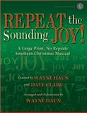 Repeat the Sounding Joy!, Wayne Haun, 0834181800