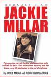 Because I Am Jackie Millar, Jackie Millar and Judith Gwinn Adrian, 0979721806