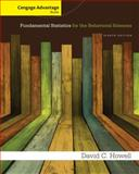 Cengage Advantage Books: Fundamental Statistics for the Behavioral Sciences, Howell, David C., 1285081803