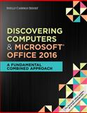 Discovering Computers and Microsoft® Office 2016 1st Edition