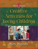 Creative Activities for Young Children, Mayesky, Mary, 1428321802