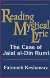 Reading Mystical Lyric : The Case of Jalal al-Din Rumi, Keshavarz, Fatemeh, 1570031800