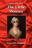 The Little Woman : A Liberal Translation of Leandro Fernández de Moratín¿s el sí de las Niñas, Fernández de Moratín, Leandro, 1588711803