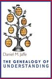 The Genealogy of Understanding, Daniel M. Jaffe, 1590211804