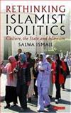 Rethinking Islamist Politics 9781845111809
