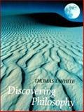 Discovering Philosophy, White, Thomas I., 0134971817