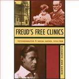 Freud's Free Clinics : Psychoanalysis and Social Justice, 1918-1938, Danto, Elizabeth Ann, 023113181X