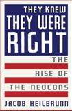 They Knew They Were Right, Jacob Heilbrunn, 0385511817