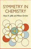 Symmetry in Chemistry, Jaffe, Hans H. and Orchin, Milton, 0486421813