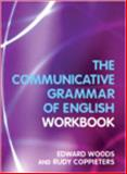 A Workbook to Communicative Grammar of English, Woods, Edward G. and Coppieters, Rudy, 0582381819