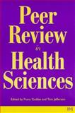 Peer Review in Health Sciences, Jefferson, Tom, 0727911813
