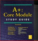 A+ Core Module Study Guide, Groth, David, 0782121810