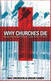 Why Churches Die, Mac Brunson and Ergun Caner, 0805431810