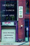Selling the Lower East : Culture, Real Estate, and Resistance in New York City, Mele, Christopher, 0816631816