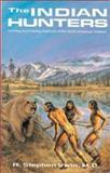 Indian Hunters, Steven Irwin, 0888391811