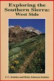 Exploring the Southern Sierra, Jim C. Jenkins and Ruby J. Jenkins, 0899971814