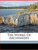 The Works of Archimedes, Tl Heath, 1149581816