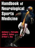 Handbook of Neurological Sports Medicine : Concussion and Other Nervous System Injuries Int He Athlete, Petraglia, Anthony L. and Bailes, Julian E., 1450441815