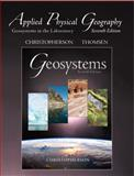 Applied Physical Geography : Geosystems in the Laboratory, Christopherson, Robert and Thomsen, Charles E., 0136011810
