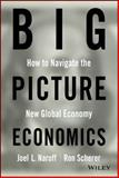 Big Picture Economics, Joel Naroff, 0470641819