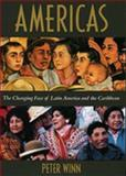 Americas : The Changing Face of Latin America and the Caribbean, Winn, Peter, 0520201817
