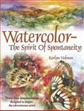 Watercolor - The Spirit of Spontaneity, Karlyn Holman, 0979221811