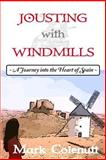 Jousting with Windmills, Mark Colenutt, 1479241814