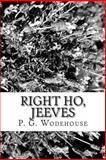 Right Ho, Jeeves, P. G. Wodehouse, 1481291815